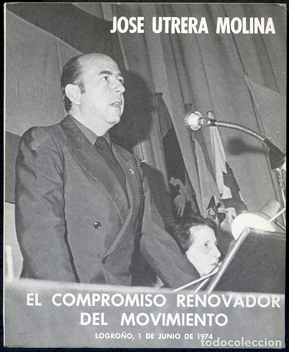 JOSÉ UTRERA MOLINA. EL COMPROMISO RENOVADOR DEL MOVIMIENTO. LOGROÑO 1 DE JUNIO DE 1974 (Libros de Segunda Mano - Pensamiento - Política)