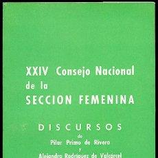 Libros de segunda mano: XXIV CONSEJO NACIONAL DE LA SECCIÓN FEMENINA. DISCURSOS DE PILAR PRIMO DE RIVERA... MADRID 1968. Lote 100318039