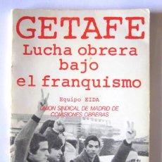 Libros de segunda mano: GETAFE LUCHA OBRERA BAJO EL FRANQUISMO. UNIÓN SINDICAL MADRID COMISIONES OBRERAS 1977. Lote 100726955