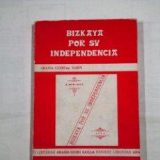 Libros de segunda mano: BIZKAYA. VIZCAYA POR SU INDEPENDENCIA. SABINO ARANA. TDK314. Lote 121411526