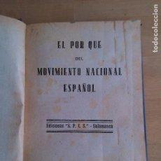 Libros de segunda mano: EL POR QUE DEL MOVIMIENTO NACIONAL ESPAÑOL. . Lote 101156051