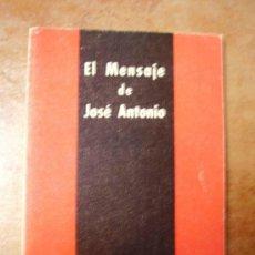 Libros de segunda mano: FALANGE : EL MENSAJE DE JOSE ANTONIO ... EDICIONES DEL MOVIMIENTO, 1974. Lote 101160947