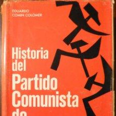 Libros de segunda mano: HISTORIA DEL PARTIDO COMUNISTA DE ESPAÑA - EDUARDO COMÍN COLOMER. TOMOS I Y II. Lote 101162735