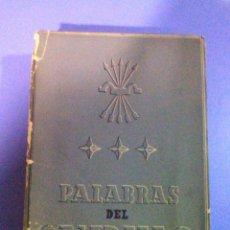 Libros de segunda mano: PALABRAS DEL CAUDILLO FRANCISCO FRANCO 1937-1942 DISCURSOS FRANCO FRANQUISMO GUERRA CIVIL ESPAÑOLA . Lote 101164015
