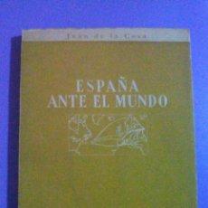 Libros de segunda mano: ESPAÑA ANTE EL MUNDO JUAN DE LA COSA / LUIS CARRERO BLANCO PUBLICACIONES ESPAÑOLAS 2ª EDICION 1955. Lote 101164855