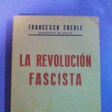 Libros de segunda mano: LA REVOLUCION FASCISTA FRANCESCO ERCOLE LIBRERIA GENERAL ZARAGOZA 1940 FASCISMO ITALIANO MUSSOLINI. Lote 101165071