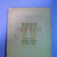 Libros de segunda mano: QUINCE AÑOS DE POLITICA SOCIAL DIRIGIDA POR FRANCO GIRON DE VELASCO FALANGE ESPAÑOLA JONS FRANQUISMO. Lote 101166675