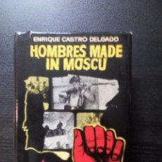 Libros de segunda mano: HOMBRES MADE IN MOSCÚ ENRIQUE CASTRO DELGADO LUIS DE CARALT 1965. Lote 101189219
