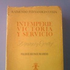 Libros de segunda mano: INTEMPERIE VICTORIA Y SERVICIO RAIMUNDO FERNANDEZ CUESTA FALANGE ESPAÑOLA JONS NACIONAL SINDICALISMO. Lote 101195811