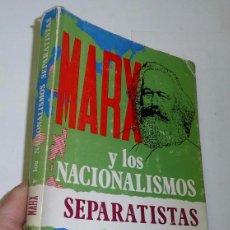 Libros de segunda mano: MARX Y LOS NACIONALISMOS SEPARATISTAS - ÁNGEL GÁRATE (1974). Lote 42247366