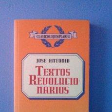 Libros de segunda mano: TEXTOS REVOLUCIONARIOS DE JOSE ANTONIO PRIMO DE RIVERA EDICIONES 29 1996 FALANGE ESPAÑOLA JONS. Lote 101599999
