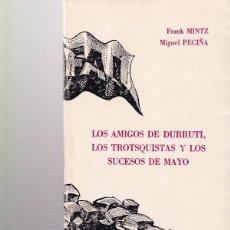 Livros em segunda mão: LOS AMIGOS DE DURRUTI, LOS TROSQUISTAS Y LOS SUCESOS DE MAYO - DEBATE LIBERTARIO 1978 / 1ª EDICION. Lote 101937419