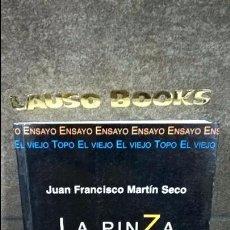 Libros de segunda mano: LA PINZA. DOS PARTIDOS DISTINTOS Y UNA SOLA POLITICA ECONOMICA VERDADERA. JUAN FRANCISCO MARTIN SECO. Lote 102166247