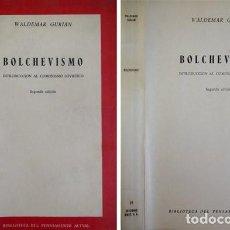 Libros de segunda mano: GURIAN, WALDEMAR. BOLCHEVISMO. INTRODUCCIÓN AL COMUNISMO SOVIÉTICO. 1962.. Lote 102685807