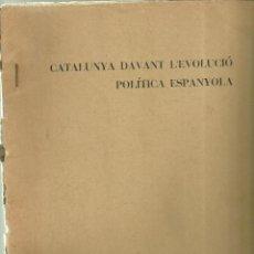 Libros de segunda mano: 3759.- CATALANISME-CLANDESTINITAT-CATALUNYA DAVANT L`EVOLUCIO POLITICA ESPANYOLA-JORDI PUJOL-1967. Lote 103472167