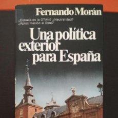 Libros de segunda mano: UNA POLÍTICA EXTERIOR PARA ESPAÑA: UNA ALTERNATIVA SOCIALISTA. FERNANDO MORÁN. Lote 103583863