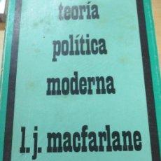 Libros de segunda mano: TEORÍA POLÍTICA MODERNA L.J. MACFARLANE EDIT ESPASA-CALPE AÑO 1978. Lote 103760715