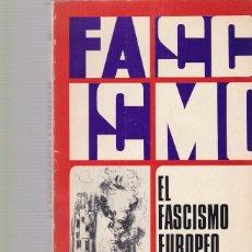Libros de segunda mano: EL FASCISMO EUROPEO - S. J. WOOLF - EDITORIAL GRIJALBO 1970 / MEXICO 1ª EDICION . Lote 103813451