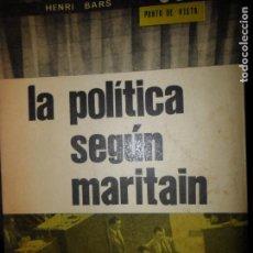 Libros de segunda mano: LA POLÍTICA SEGÚN MARITAIN, HENRI BARS, ED. NOVA TERRA. Lote 103832551