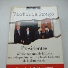 Libros de segunda mano: PRESIDENTES. VICTORIA PREGO. PLAZA & JANÉS. PRIMERA EDICIÓN. Lote 103840839