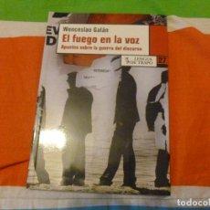Libros de segunda mano: EL FUEGO EN LA VOZ. WENCESLAO GALAN. LENGUA DE TRAPO. 2007 176 PP. Lote 103871223