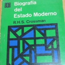 Libros de segunda mano: BIOGRAFÍA DEL ESTADO MODERNO R.S.H. CROSSMAN FONDO DE CULTURA ECONÓMICA AÑO 1965. Lote 103940207