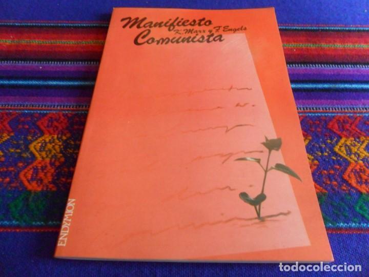 MANIFIESTO COMUNISTA. MARX Y ENGELS. EDICIONES ENDYMION 1987. BUEN ESTADO Y RARO. (Libros de Segunda Mano - Pensamiento - Política)