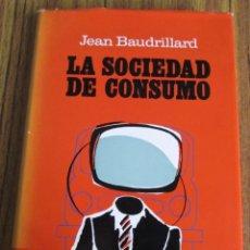 Libros de segunda mano: LA SOCIEDAD DE CONSUMO - SUS MITOS, SUS ESTRUCTURAS - EDIT. PLAZA JANES - PRIMERA EDICIÓN 1974. Lote 103986055