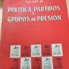 Libros de segunda mano: POLITICA, PARTIDOS Y GRUPOS DE PRESIONV.O. KEY, JR AÑO 1962. Lote 104037643