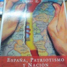 Libros de segunda mano: ESPAÑA, PATRIOTISMO Y NACIÓN EDURNE URIARTE EDIT ESPASA-CALPE AÑO 2003. Lote 104170703