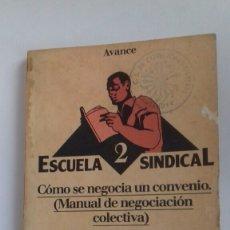 Libros de segunda mano: ESCUELA SINDICAL 2.COMO SE NEGOCIA UN CONVENIO.1977. Lote 104434311