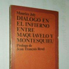 Libros de segunda mano: DIÁLOGO EN EL INFIERNO ENTRE MAQUIAVELO Y MONTESQUIEU. MAURICE JOLY. 1ª EDICIÓN.. Lote 105193707