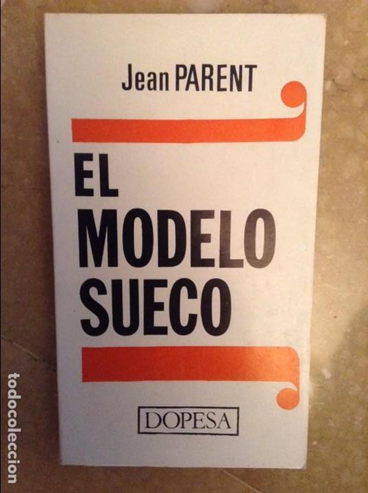 EL MODELO SUECO (JEAN PARENT) DOPESA (Libros de Segunda Mano - Pensamiento - Política)