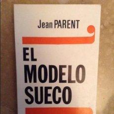 Libros de segunda mano: EL MODELO SUECO (JEAN PARENT) DOPESA. Lote 105258687