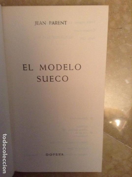 Libros de segunda mano: EL MODELO SUECO (JEAN PARENT) DOPESA - Foto 3 - 105258687