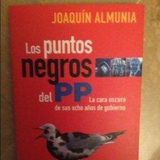 Libros de segunda mano: LOS PUNTOS NEGROS DEL PP (JOAQUIN ALMUNIA) AGUILAR. Lote 105266523