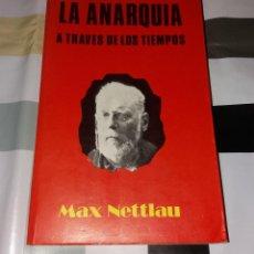 Libros de segunda mano: LIBRO. LA ANARQUÍA A TRAVÉS DE LOS TIEMPOS. MAX NETTLAU, EDITORIAL ANTALBE, 1979. Lote 105315023