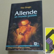Libros de segunda mano: DRAGO, TITO: ALLENDE, UN MUNDO POSIBLE. Lote 105429459