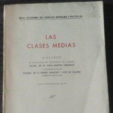 Libros de segunda mano: LAS CLASES MEDIAS DISCURSO RECEPCIÓN ACADEMIA LEON MARTIN-GRANIZO FIRMADO POR AUTOR. Lote 105605248