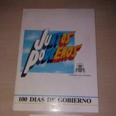 Libros de segunda mano: 100 DÍAS DE GOBIERNO - JUNTOS PODREMOS - GOBIERNO DE CANARIAS 1987. Lote 105743438