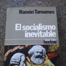 Libros de segunda mano: EL SOCIALISMO INEVITABLE -- RAMON TAMAMES -- PLANETA 1978 -- . Lote 105829107