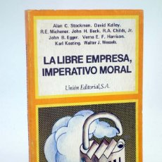 Libros de segunda mano: LA LIBRE EMPRESA, IMPERATIVO MORAL (VVAA) UNIÓN EDITORIAL, 1977. Lote 105995702