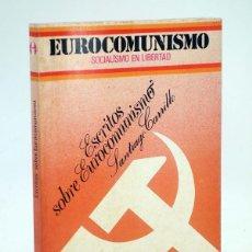 Libros de segunda mano: EUROCOMUNISMO, SOCIALISMO EN LIBERTAD ESCRITOS SOBRE EUROCOMUNISMO (SANTIAGO CARRILLO) FORMA, 1977. Lote 105995922