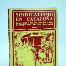 Libros de segunda mano: ESCUELA SINDICAL SINDICALISMO EN CATALUÑA (VVAA) MAYORÍA, 1977. Lote 105995958