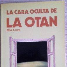 Libros de segunda mano: LA CARA OCULTA DE LA OTAN * BEN LOWE. Lote 106533995