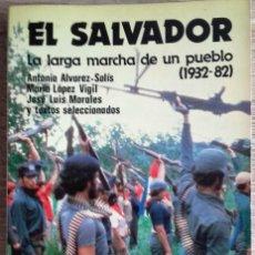 Libros de segunda mano: EL SALVADOR. LA LARGA MARCHA DE UN PUEBLO (1932-82) * VARIOS AUTORES. Lote 106534523