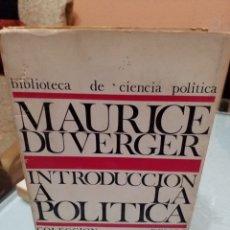 Libros de segunda mano: INTRODUCCIÓN A LA POLÍTICA - MAURICE DUVERGER - 1968. Lote 106540644