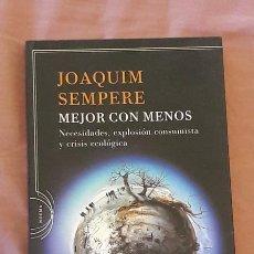 Libros de segunda mano: JOAQUIM SEMPERE - MEJOR CON MENOS - ED. CRITICA 2009. Lote 106681778