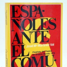 Libros de segunda mano: TA 48. ESPAÑOLES ANTE EL COMUNISMO (JOSÉ M.ª MARTÍNEZ VAL) DOPESA, 1976. Lote 106681814