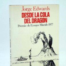 Libros de segunda mano: TA 51. DESDE LA COLA DEL DRAGÓN. CHILE Y ESPAÑA 1973-1977 (JORGE EDWARDS) DOPESA, 1977. OFRT. Lote 106681830